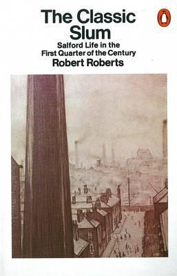 The Classic Slum By Roberts, Robert