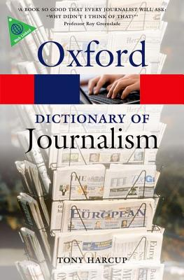 A Dictionary of Journalism By Harcup, Tony